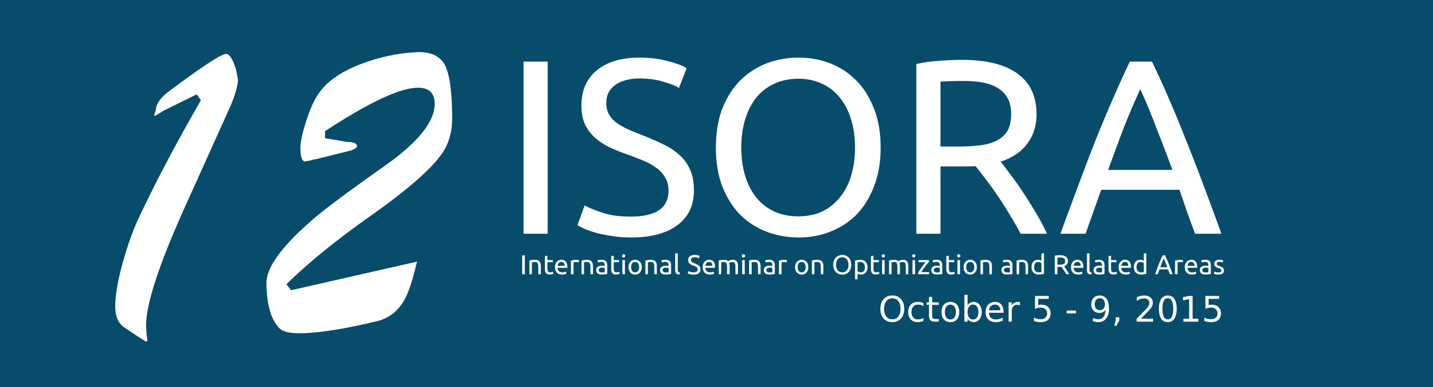 ISORA 2015: International Seminar on Optimization and Related Areas